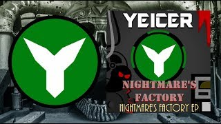 Yeicer — Nightmare's Factory EP 【Industrial / Trapstep 🎃】