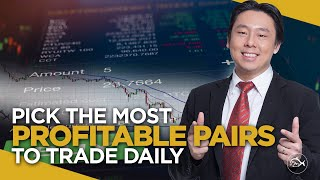 Pick the Most Profitable Forex Pairs to Trade Daily
