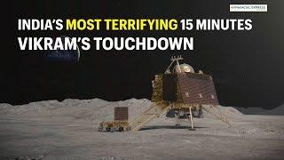 "Chandrayaan 2 landing  on Moon: Vikram lander to face ""terrifying"" 15 minutes"
