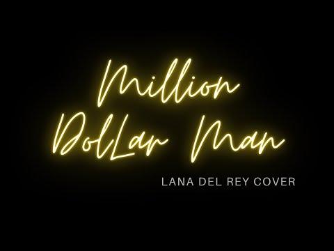 Lana Del Rey - Million Dollar Man - Yalene Cover