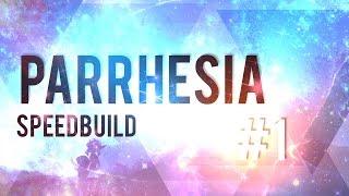 [SPEEDBUILD] - Parrhesia #1