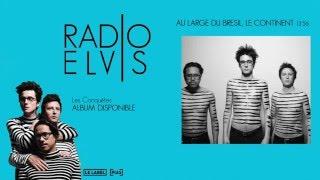 Radio Elvis - Au large du Brésil, Le Continent
