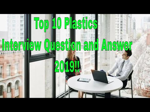 , title : 'Top-10 Plastics Interview Question and Answer-2019!!