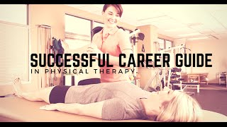 How to Start a Physical Therapy Career Successfully