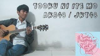 [Fingerstyle Cover] (AKB48/JKT48) Tooku ni Ite mo - Irfan Hadi Maulana