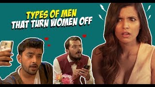 Types Of Men That Turn Women Off | RVCJ