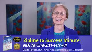 Zipline Minute #12: Say 'No' to One Size Fits All!