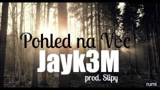 Jayk3M - Pohled na věc (prod. Slipy)