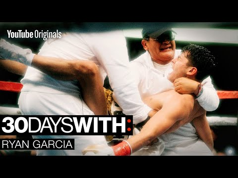 The Biggest Fight of My Life   30 Days With: Ryan Garcia