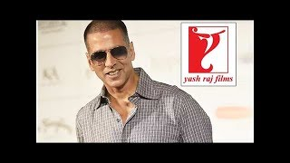 EXCLUSIVE: Has Akshay Kumar Signed A 3 Film Deal With Yash Raj Films?