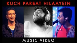 Kuch Parbat Hilaayein | Salim Sulaiman, Arijit Singh | Poorna