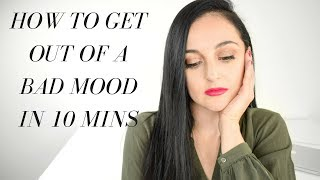 3 Steps to Get Out of A Bad Mood - Fast!