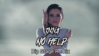 INNA   No Help ( Dip Stage Remix )