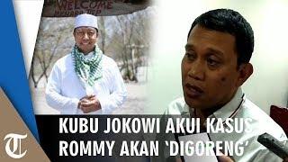 Kubu Jokowi Akui Kasus Rommy Ditangkap KPK Akan 'Digoreng'