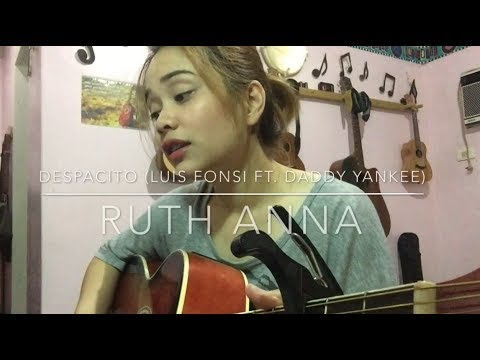 Despacito (Luis Fonsi ft. Daddy Yankee) Cover – Ruth Anna