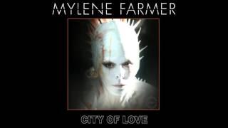 Mylène Farmer - City Of Love (Version instrumental)