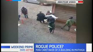 Rogue Police? Video of officers harassing man in Kinoo