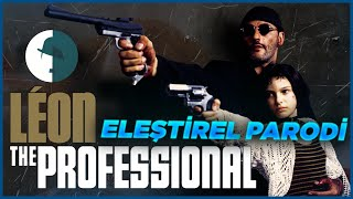 LEON THE PROFESSIONAL - ELEŞTİREL PARODİ