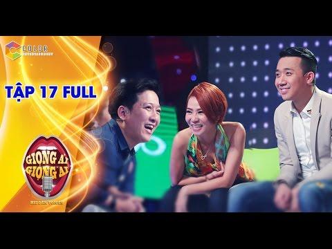 Giọng ải giọng ai | tập 17 full hd: Trường Giang, Nguyễn Hải Phong vs Thu Minh, Trấn Thành