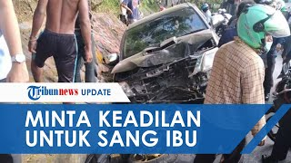 Tangis Anak Sulung dari Polwan yang Tewas Tertabrak Mobil Wakil Bupati: Bapak Kapolda, Tolong Proses