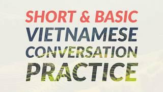 Short and Basic Vietnamese Conversation Practice
