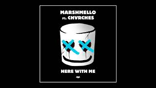 Marshmello - Here With Me Feat. CHVRCHES (Official Audio + Lyrics)