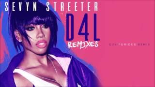 Sevyn Streeter - D4L (Guy Furious Remix)