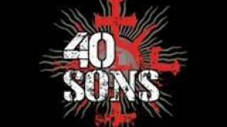 40 Sons - I Have The Gun
