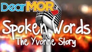 """Dear MOR: """"Spoken Words"""" The Yvonne Story 01-22-17"""