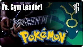 Pokemon R/S/E: Vs. Gym Leader - Metal Cover || RichaadEB