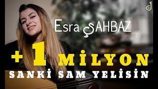 Esra ŞAHBAZ  ( SANKİ SAM YELİSİN ) -- VATAN TV