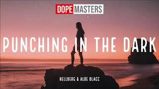 Hellberg & Aloe Blacc   Punching In The Dark (Official Audio)