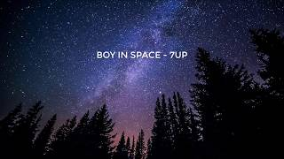 Boy In Space   7UP | 1 Hour