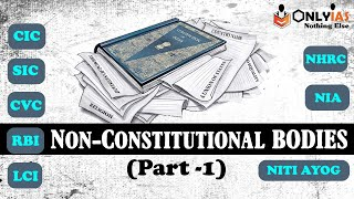 Important Non Constitutional Bodies In News| For UPSC Prelims 2021 | #UPSC #IAS #CSE #OnlyIAS
