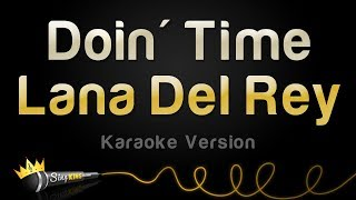 Lana Del Rey   Doin' Time (Karaoke Version)