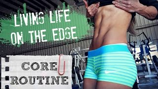 LIFE ON THE EDGE | Core Routine