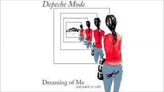 Depeche Mode - Dreaming Of Me (extended re-edit)