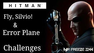 HITMAN 2016 - Fly, Silvio! & Error Plane - Challenges/Feats