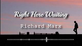 Richard Marx - Right Here Waiting (Lyrics Video)