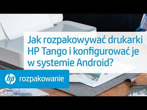 Jak rozpakowywać drukarki HP serii Tango i konfigurować je w systemie Android?