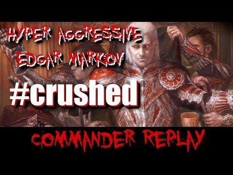 Edgar Markov #crushed vs Kozilek, Yargle, Sen Triplets