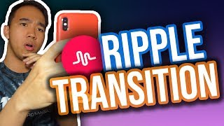 MUSICAL.LY RIPPLE TRANSITION TUTORIAL! *NEW*
