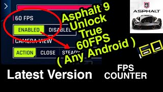 Unlock True 60 FPS IN ASPHALT 9 ANY ANDROID | LATEST VERSION 1.6.3a