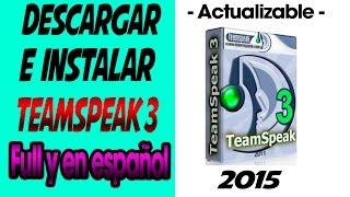 Descargar TeamSpeak 3 FULL Y COMPLETAMENTE EN ESPAÑOL | 2015 |