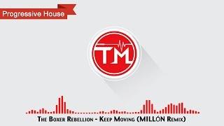The Boxer Rebellion - Keep Moving (MILLÓN Remix)