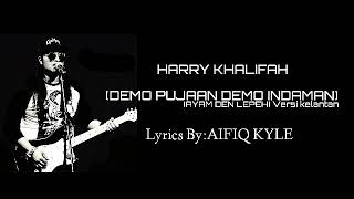 HARRY - DEMO PUJAAN DEMO INDAMAN (LIRIK)