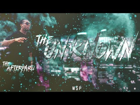 W$P // THE UNKNOWN - THEAFTERPARTI
