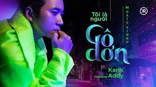 Tôi Là Người Cô Đơn - Karik ft Addy | (Official MV)