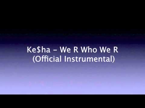 Ke$ha - We R Who We R (Official Instrumental) [DL link/Lyrics in Description]