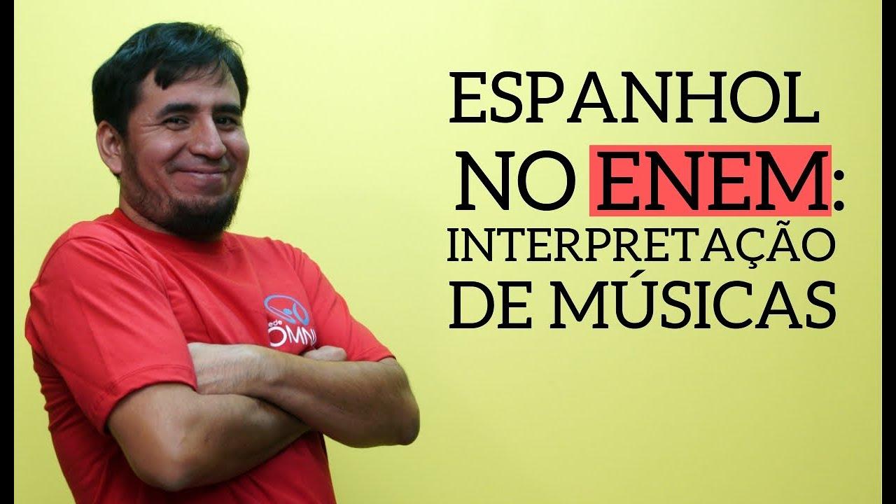 Espanhol no Enem: Interpretação de Músicas